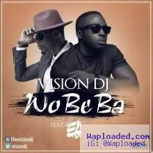 Vision DJ - Wo Be Ba ft. E.L (Prod. by GuiltyBeatz)